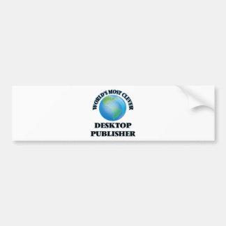World's Most Clever Desktop Publisher Car Bumper Sticker