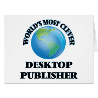 World's Most Clever Desktop Publisher Large Greeting Card