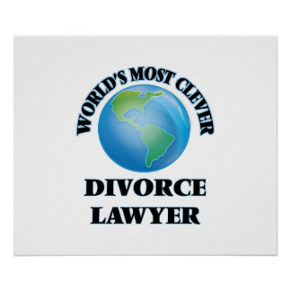 World's Most Clever Divorce Lawyer Posters
