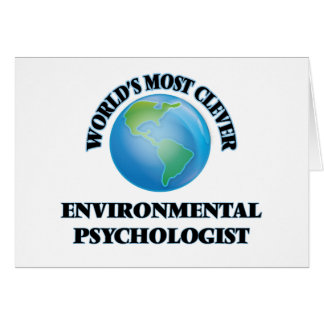 World's Most Clever Environmental Psychologist Greeting Card