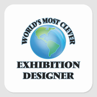 World's Most Clever Exhibition Designer Square Sticker