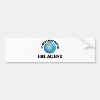 World's Most Clever Fbi Agent Car Bumper Sticker