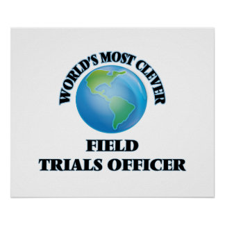 World's Most Clever Field Trials Officer Poster