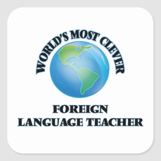 World's Most Clever Foreign Language Teacher Square Sticker
