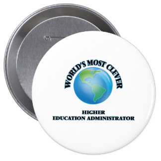 World's Most Clever Higher Education Administrator Pinback Button