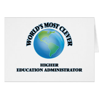 World's Most Clever Higher Education Administrator Greeting Cards