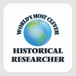 World's Most Clever Historical Researcher Square Sticker