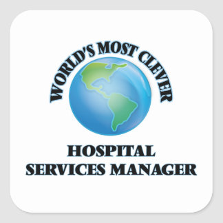 World's Most Clever Hospital Services Manager Square Sticker