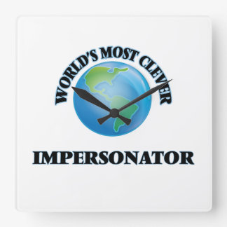 World's Most Clever Impersonator Square Wall Clock