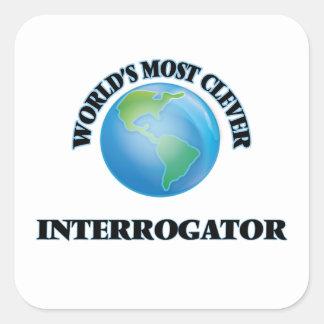 World's Most Clever Interrogator Square Sticker