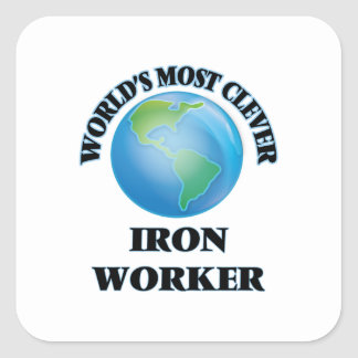 World's Most Clever Iron Worker Square Sticker