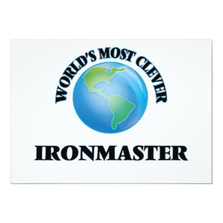 World's Most Clever Ironmaster 5x7 Paper Invitation Card