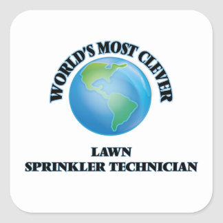 World's Most Clever Lawn Sprinkler Technician Square Sticker