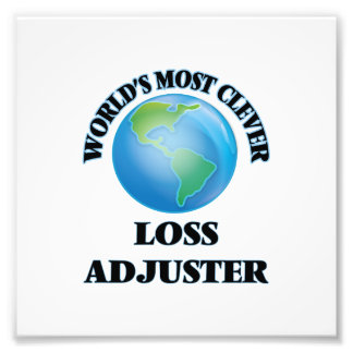 World's Most Clever Loss Adjuster Photo Art
