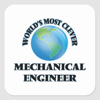 World's Most Clever Mechanical Engineer Square Sticker