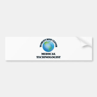 World's Most Clever Medical Technologist Bumper Sticker