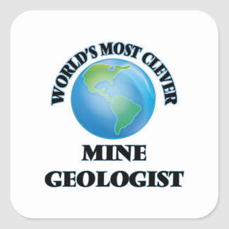 World's Most Clever Mine Geologist Square Sticker