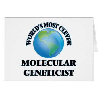 World's Most Clever Molecular Geneticist Card