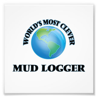 World's Most Clever Mud Logger Art Photo