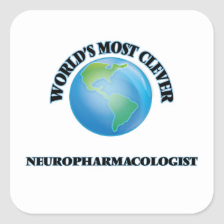 World's Most Clever Neuropharmacologist Square Sticker