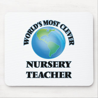 World's Most Clever Nursery Teacher Mouse Pad