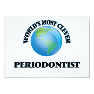 """World's Most Clever Periodontist 5"""" X 7"""" Invitation Card"""