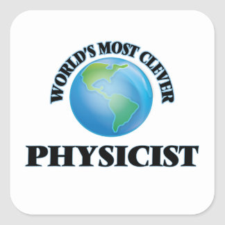 World's Most Clever Physicist Square Sticker