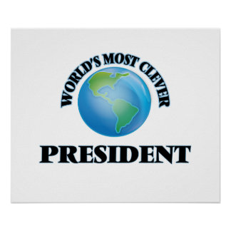 World's Most Clever President Print