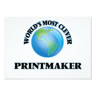World's Most Clever Printmaker 5x7 Paper Invitation Card