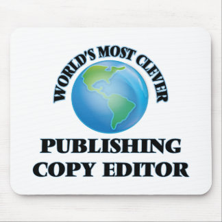 World's Most Clever Publishing Copy Editor Mouse Pad