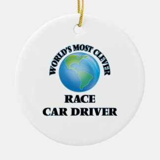 World's Most Clever Race Car Driver Ornaments