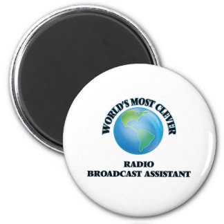 World's Most Clever Radio Broadcast Assistant 2 Inch Round Magnet