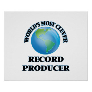 World's Most Clever Record Producer Print