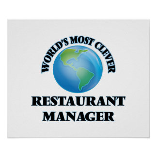 World's Most Clever Restaurant Manager Print