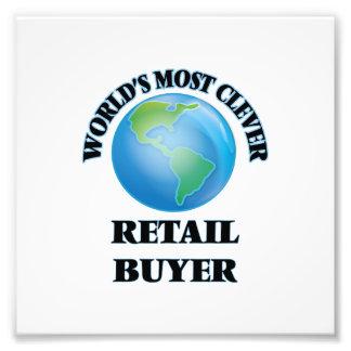 World's Most Clever Retail Buyer Photo Print