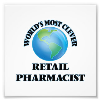 World's Most Clever Retail Pharmacist Photo Print