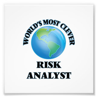 World's Most Clever Risk Analyst Art Photo
