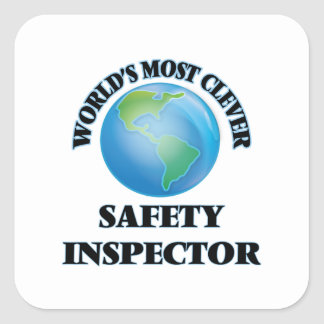 World's Most Clever Safety Inspector Square Sticker