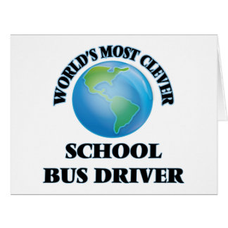 World's Most Clever School Bus Driver Greeting Card