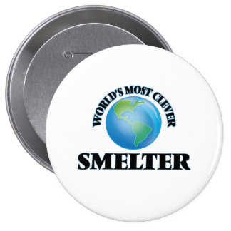 World's Most Clever Smelter Pinback Button