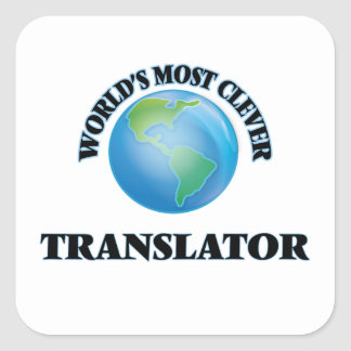 World's Most Clever Translator Square Sticker