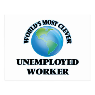 World's Most Clever Unemployed Worker Post Card