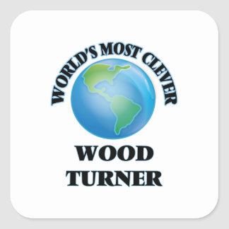 World's Most Clever Wood Turner Square Stickers