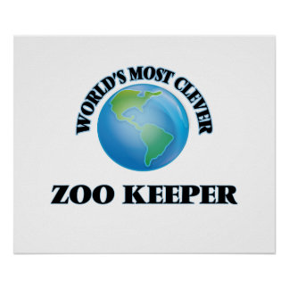 World's Most Clever Zoo Keeper Poster