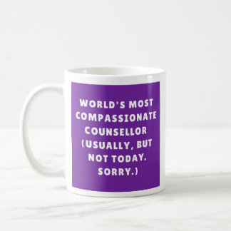World's most compassionate counsellor (not) mug
