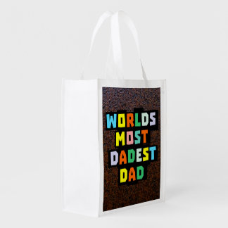 Worlds Most Dadest Dad Grocery Bag