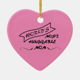 Worlds Most Huggable Mom - Christmas Ornaments