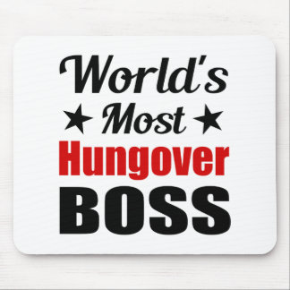 World's Most Hungover Boss Funny Drinking Mouse Pad