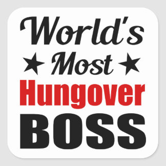 World's Most Hungover Boss Funny Drinking Square Sticker