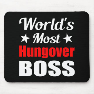 Worlds Most Hungover Boss Funny Office Party Mouse Pad